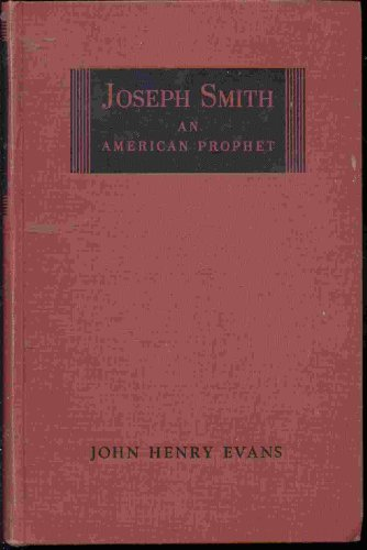 Joseph Smith, an American prophet,, John Henry Evans