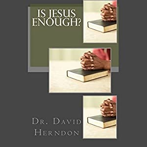 Is Jesus Enough? | [David Herndon]