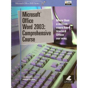 Microsoft Office Word 2003: Comprehensive Course