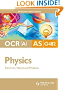 OCR(A) AS Physics Student Unit Guide: Unit G482 Electrons, Waves and Photons: Unit 2