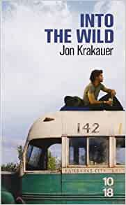 "what i have learned from the book into the wild by jon krakauer Christopher mccandless into the wild though i think the title is mentioned in the into the wild book jon krakauer was told that ""many people have."