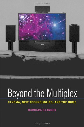 Beyond the Multiplex: Cinema, New Technologies, and the Home