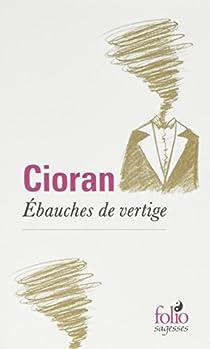 Ébauches de vertige par Cioran