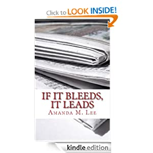 If it Bleeds, it Leads: (An Avery Shaw Mystery) Amanda M. Lee