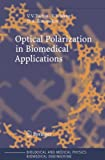 img - for Optical Polarization in Biomedical Applications (Biological and Medical Physics, Biomedical Engineering) book / textbook / text book