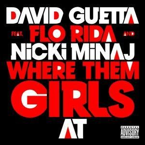 David Guetta feat. Flo Rida & Nicki Minaj - Where Them Girls At
