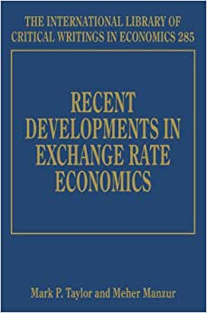 Recent Developments In Exchange Rate Economics (The International Library Of Critical Writings In Economics Series, #285)