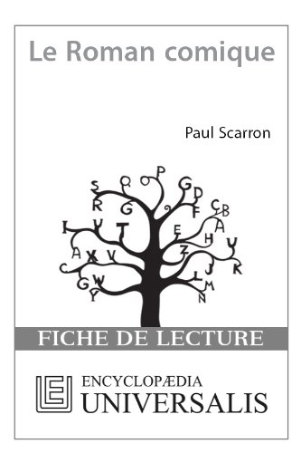 Encyclopædia Universalis - Le Roman comique de Paul Scarron (Les Fiches de lecture d'Universalis) ((Les Fiches de lecture d'Universalis))