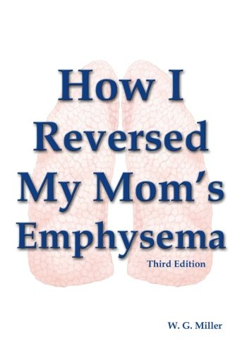 How I Reversed My Mom'S Emphysema Third Edition