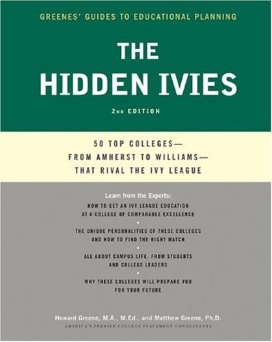 The Hidden Ivies, 2nd Edition: 50 Top Colleges - from Amherst to Williams  - That Rival the Ivy League