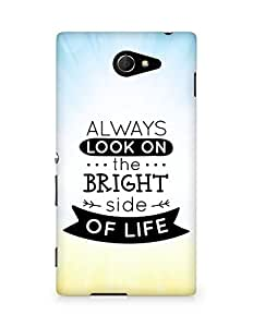 Amez Always look on the Bright Side of Life Back Cover For Sony Xperia M2 D2302