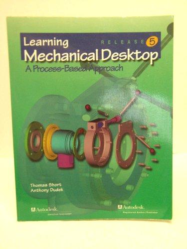Learning Mechanical Desktop Release 5: A Process-Based Approach