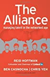 img - for By Reid Hoffman The Alliance: Managing Talent in the Networked Age book / textbook / text book