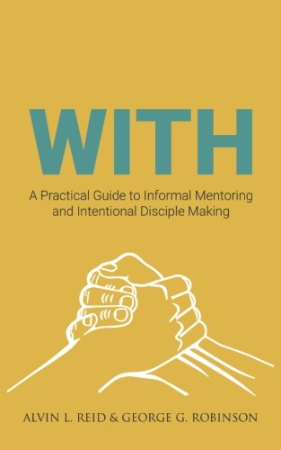 with-a-practical-guide-to-informal-mentoring-and-intentional-disciple-making