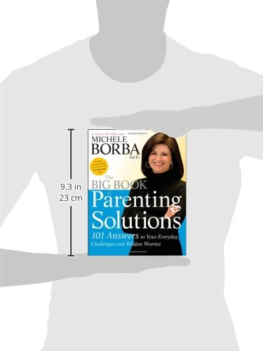 The Big Book of Parenting Solutions: 101 Answers to Your Everyday Challenges and Wildest Worries (Child Development)