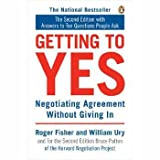 Getting to Yes: Negotiating Agreement Without Giving In (0140157352) by Roger Fisher