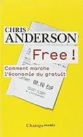 Free ! : Comment marche l'économie du gratuit