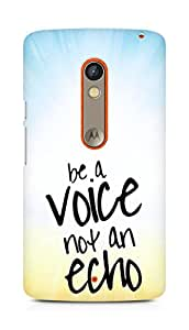 AMEZ be a voice not an echo Back Cover For Motorola Moto X Play