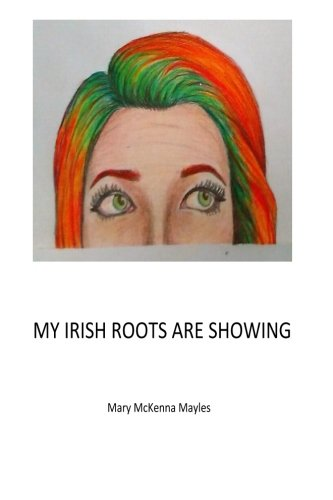 My Irish Roots Are Showing