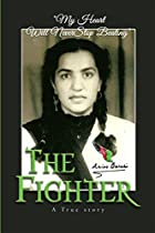 THE FIGHTER: A TRUE STORY  FIGHTING INJUSTICE, POVERTY, CANCER TO BECOMING A MILLIONAIRE