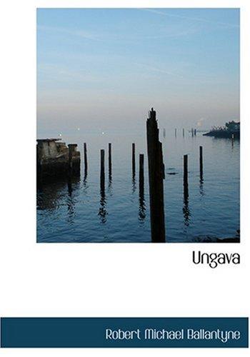 Ungava (Large Print Edition)