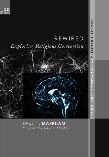 Rewired: Exploring Religious Conversion (Distinguished Dissertations in Christian Theology)