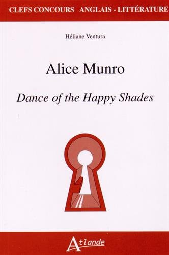 an analysis of dance of the happy shades by alice munro Dance of the happy shades by alice munro the tiny share we have of time appalls me, though my father seems to regard it with tranquillity.