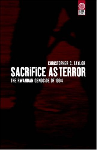 Sacrifice as Terror: The Rwandan Genocide of 1994 (Global Issues)