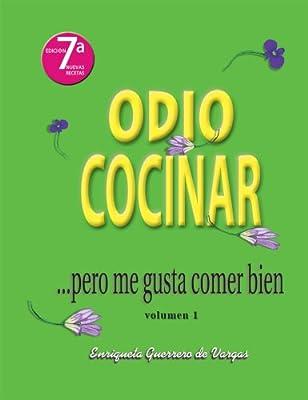 Odio Cocinar  ....pero me gusta comer bien (Spanish Edition)