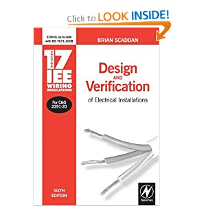 17th Edition IEE Wiring Regulations: Design and Verification of Electrical Installations, Sixth Edition (IEE Wiring Regulations, 17th edition) Brian Scaddan Ieng, Miie