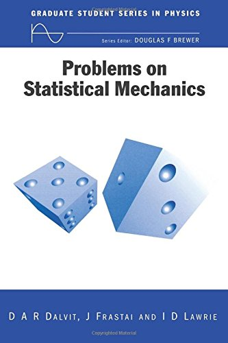 Problems on Statistical Mechanics (Graduate Student Series in Physics), by D.A.R Dalvit, J Frastai, Ian Lawrie