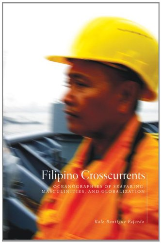 Filipino Crosscurrents: Oceanographies of Seafaring, Masculinities, and Globalization PDF