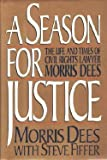 img - for A Season for Justice: The Life and Times of Civil Rights Lawyer Morris Dees book / textbook / text book