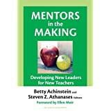 Mentors in the Making: Developing New Leaders for New Teachers (The Series on School Reform) (Series on School Reform (Paperback))