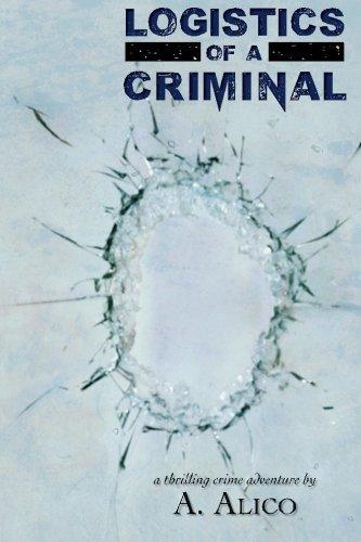 Book: Logistics of A Criminal by A. Alico