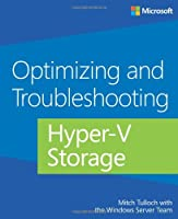 Optimizing and Troubleshooting Hyper-V Storage Front Cover