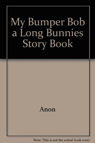 Image for My Bumper Bob a Long Bunnies Story Book