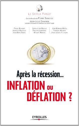 APRÈS LA RÉCESSION : DÉFLATION OU INFLATION ?