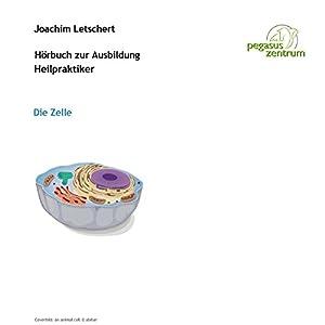 Hörbuch zur Ausbildung für Heilpraktiker: Die Zelle Hörbuch