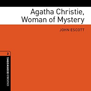 Agatha Christie, Woman of Mystery: Oxford Bookworms Library, True Stories, Stage 2 | [John Escott]
