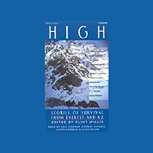 High: Stories of Survival from Everest and K2 | [Matt Dickinson, Jim Haberl, Chris Bonington, more]