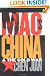 Mao's China and the Cold War (The New...