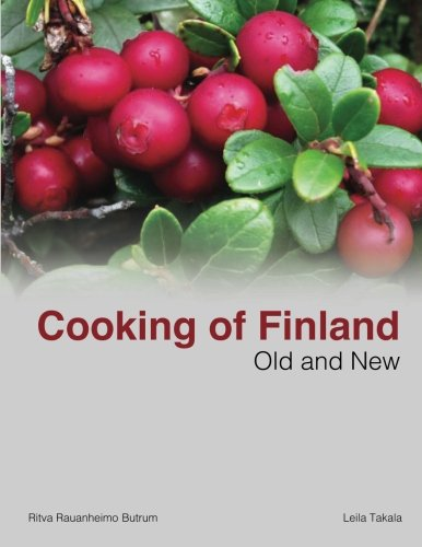 Cooking of Finland; Old and New by Ms. Leila Takala