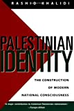 Palestinian Identity: The Construction of a Modern National Consciousness