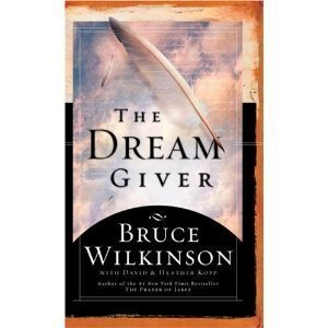 The Dream Giver: Following Your God-Given Destiny - By Bruce Wilkinson (A)