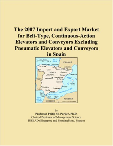 The 2007 Import and Export Market for Belt-Type, Continuous-Action Elevators and Conveyors Excluding Pneumatic Elevators and Conveyors in Spain