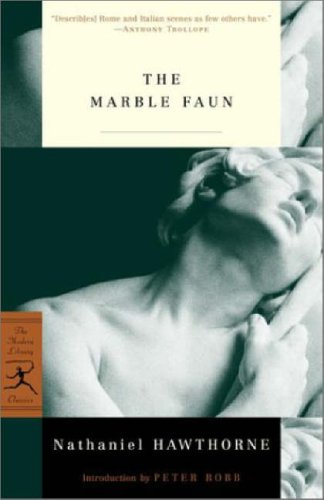 The Marble Faun: or, The Romance of Monte Beni (Modern Library Classics), Hawthorne, Nathaniel
