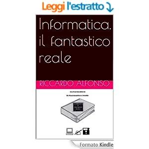 Informatica. il fantastico reale (Tecnologie Vol. 1)