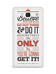 Amez designer printed 3d premium high quality back case cover for Xiaomi Redmi 2 (Expressive Quotes if you believe you can do it)