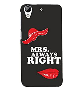 D KAUR Mrs. Always Right Back Case Cover for HTC 626::HTC 626